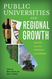 Public Universities and Regional Growth - Insights from the University of California ebook by Martin Kenney,David Mowery