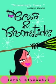 Bras & Broomsticks ebook by Sarah Mlynowski