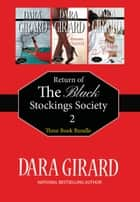 Return of the Black Stockings Society Bundle 4-6 ebook by Dara Girard