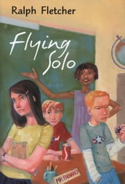 Flying Solo ebook by Ralph Fletcher