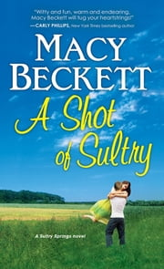 A Shot of Sultry ebook by Macy Beckett