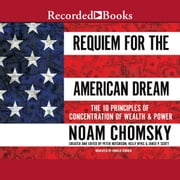 Requiem for the American Dream - The 10 Principles of Concentration of Wealth & Power audiobook by Noam Chomsky