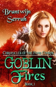 Goblin Fires ebook by Brantwijn Serrah