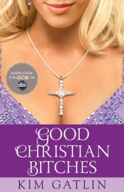 Good Christian Bitches ebook by Kingswell