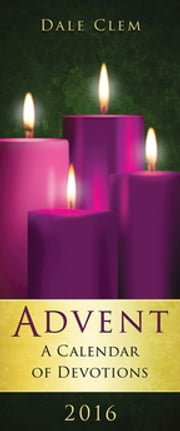 Advent: A Calendar of Devotions 2016 (Pkg of 10) ebook by Clem