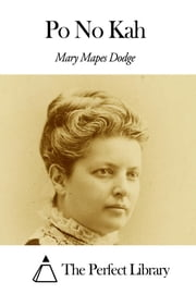 Po No Kah ebook by Mary Mapes Dodge