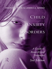 Child Anxiety Disorders - A Guide to Research and Treatment, 2nd Edition ebook by Deborah C. Beidel,Candice A. Alfano