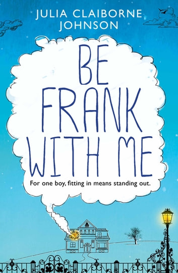Be Frank with Me ebook by Julia Claiborne Johnson