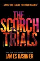 The Scorch Trials ebook by James Dashner