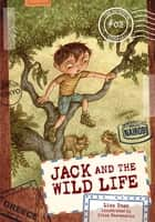 Jack and the Wild Life ebook by Ivica Stevanovic, Lisa Doan