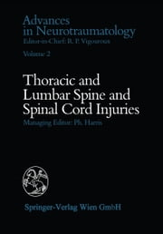 Thoracic and Lumbar Spine and Spinal Cord Injuries ebook by Phillip Harris, J.C. Christensen, G.J. Dohrmann,...
