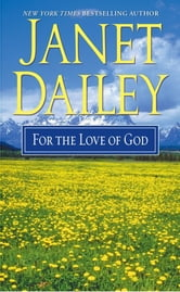 For the Love of God ebook by Janet Dailey