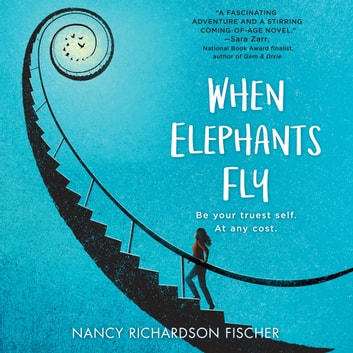 When Elephants Fly audiobook by Nancy Richardson Fischer