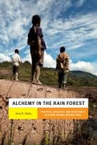 Alchemy in the Rain Forest ebook by Jerry K. Jacka