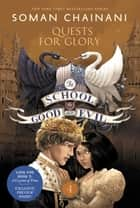 The School for Good and Evil #4: Quests for Glory 電子書 by Soman Chainani