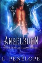 Angelborn ebook by L. Penelope