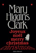Joyeux Noël, Merry Christmas ebook by Mary Higgins Clark, Anne Damour