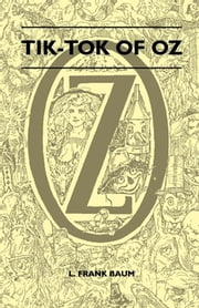 Tik-Tok Of Oz ebook by L. Frank Baum