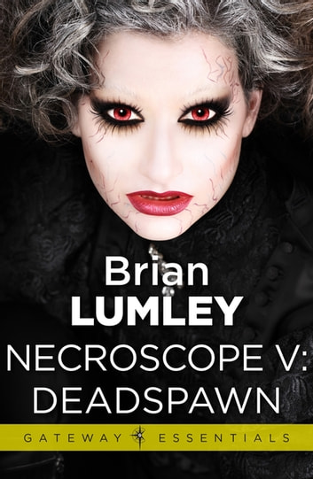 Necroscope V: Deadspawn ebook by Brian Lumley