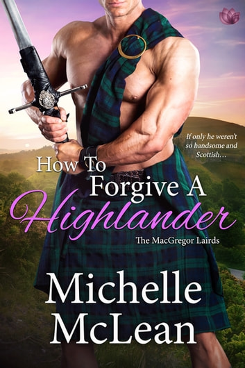 How to Forgive a Highlander ebook by Michelle McLean