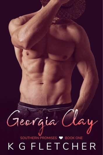 Georgia Clay ~ Southern Promises ~ Book One - Southern Promises, #1 ebook by KG Fletcher