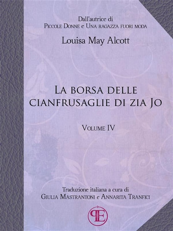 La borsa delle cianfrusaglie di Zia Jo (Vol. IV) ebook by Louisa May Alcott