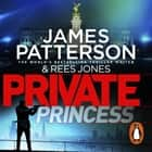 Private Princess - (Private 14) audiobook by