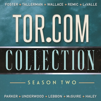 Tor.com Collection: Season 2 - Season 2 audiobook by Emily Foster,David Tallerman,Matt Wallace,Andy Remic,Victor LaValle,K. J. Parker,Michael R. Underwood,Tim Lebbon,Seanan McGuire,Guy Haley,Various Authors