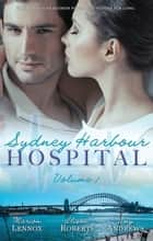 Sydney Harbour Hospital Volume 1 - 3 Book Box Set ebook by Marion Lennox, Alison Roberts, Amy Andrews