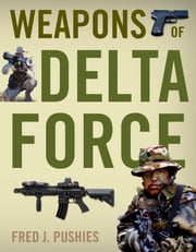 Weapons of Delta Force ebook by Fred Pushies
