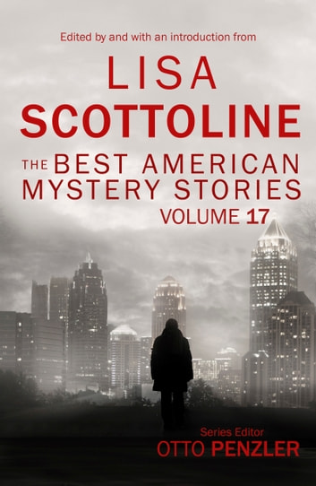 The Best American Mystery Stories: Volume 17 ebook by