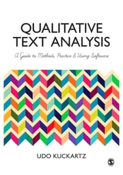 Qualitative Text Analysis - A Guide to Methods, Practice and Using Software ebook by Udo Kuckartz