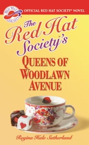 The Red Hat Society(R)'s Queens of Woodlawn Avenue ebook by Regina Hale Sutherland