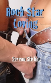 Rock Star Loving (BBW Erotic Romance) ebook by Serena Stirling