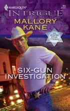 Six-Gun Investigation ebook by Mallory Kane