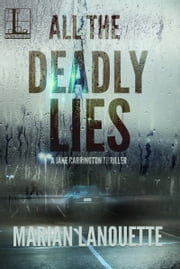 All the Deadly Lies ebook by Marian Lanouette