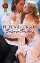 Traitor or Temptress ebook by Helen Dickson