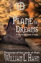 The Plane of Dreams ebook by William L. Hahn