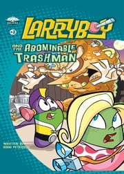LarryBoy and the Abominable Trashman! ebook by Doug Peterson