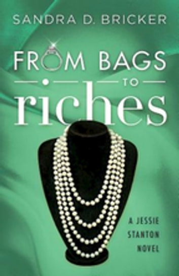 From Bags To Riches A Jessie Stanton Novel Book 3 Ebook By Sandra D
