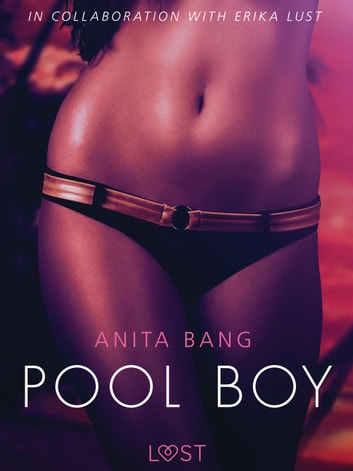 Pool Boy - An erotic short story ebook by Anita Bang