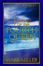 Journey of the Fourth Queen - The Empyrical Tales, #1 ebook by Mark Miller