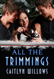 All The Trimmings ebook by Caitlyn Willows