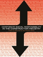 Corporate Social Responsibility in the Construction Industry ebook by Michael Murray,Andrew Dainty