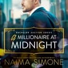 A Millionaire at Midnight audiobook by Naima Simone