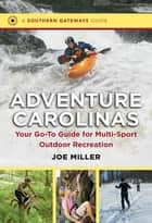Adventure Carolinas ebook by Joe Miller