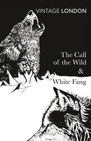 The Call of the Wild and White Fang ebook by Jack London