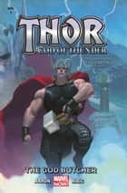 Thor: God Of Thunder Vol. 1 - The God Butcher ebook by Jason Aaron, Esad Ribic