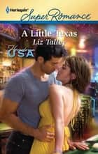 A Little Texas ebook by Liz Talley