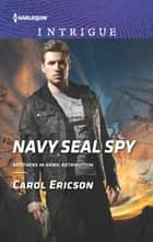 Navy SEAL Spy ebook by Carol Ericson